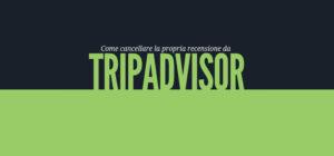 Come cancellare una propria recensione da TripAdvisor