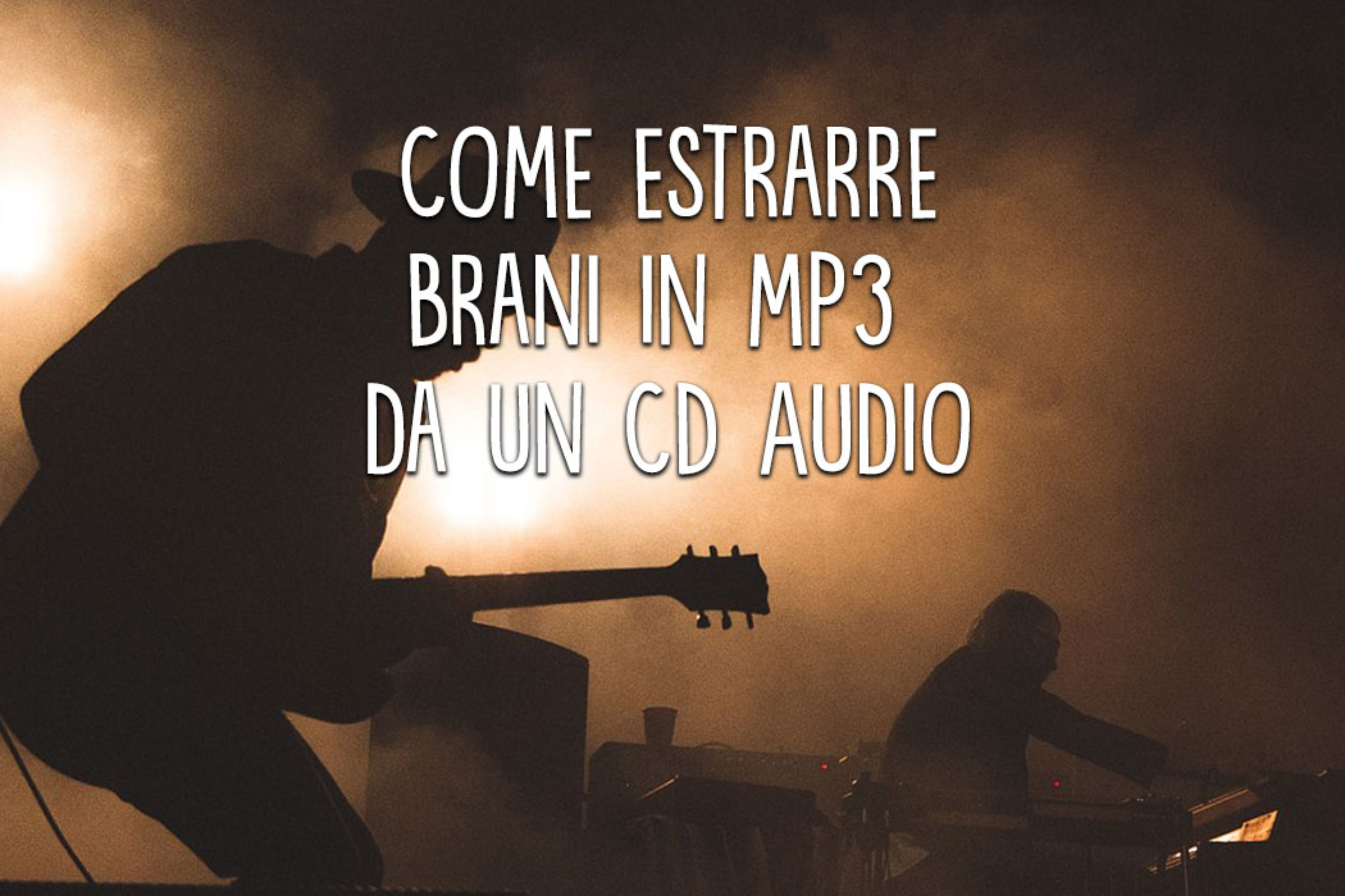 Come estrarre brani in mp3 da un CD Audio