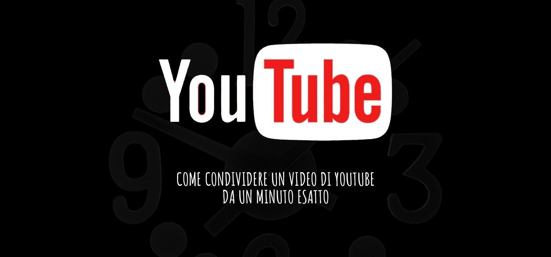 Come condividere un video di YouTube da un minuto esatto