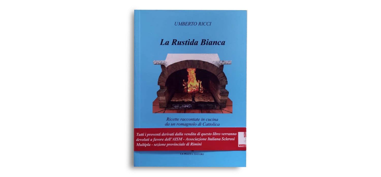 La Rustida Bianca – libro di ricette di Cattolica